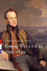 Koning Willem II: 1792-1849 (Koningsbiografieën, #2)