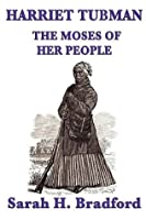 Harriet Tubman: The Moses of her People (Unabridged Start Publishing LLC)
