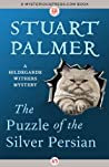 The Puzzle of the Silver Persian (The Hildegarde Withers Mysteries, #5)