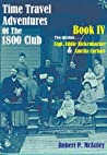 Time Travel Adventures Of The 1800 Club: Book 4