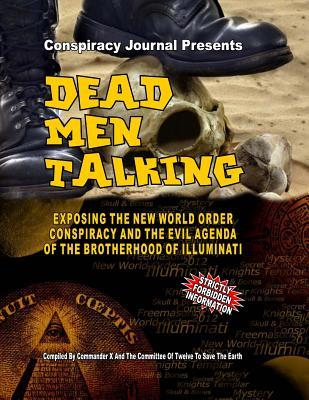 Dead Men Talking; Exposing The New World Order Conspiracy And The Evil Agenda Of The Brotherhood Of Illuminati (Book And Dvd Set)