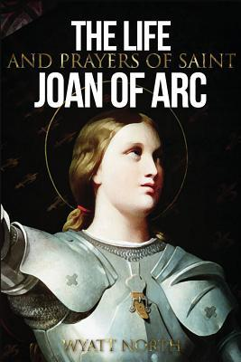 Read the Amazing Story of the Life of Joan of Arc