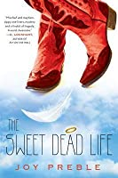The Sweet Dead Life