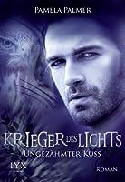 Krieger des Lichts: Ungezähmter Kuss