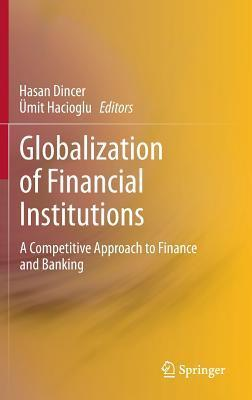 Globalization of Financial Institutions A Competitive Approach to Finance and Banking