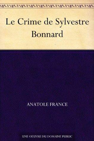Le Crime de Sylvestre Bonnard (French Edition)