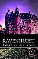 Ravenhurst : Volume I ( A Time Travel Romance ) (Ravenhurst Series)