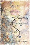 The Fairies of Turtle Creek by Jill K. Sayre
