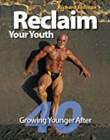 Reclaim Your Youth: Growing Younger After 40