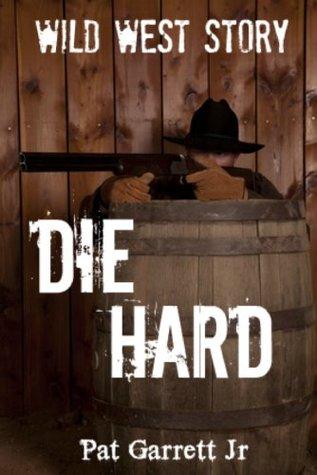 Die Hard: Wild West Story (Wild West Series)