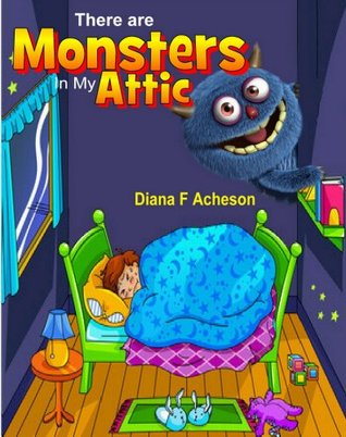 """Children's Books: """"Monsters in My Attic"""" - A Rhyming Monster Book for Children 2-4 (Kids Books and Bedtime Stories) (I Love Monsters Series)"""