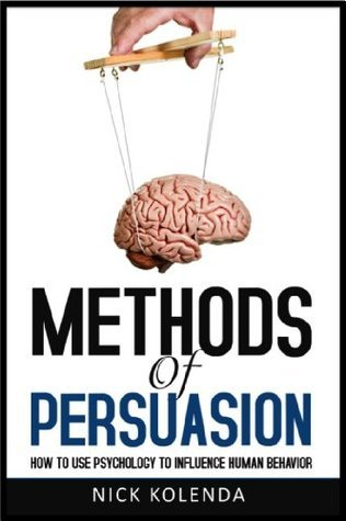 Methods-of-Persuasion-How-to-Use-Psychology-to-Influence-Human-Behavior