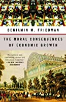 The Moral Consequences of Economic Growth (Vintage)