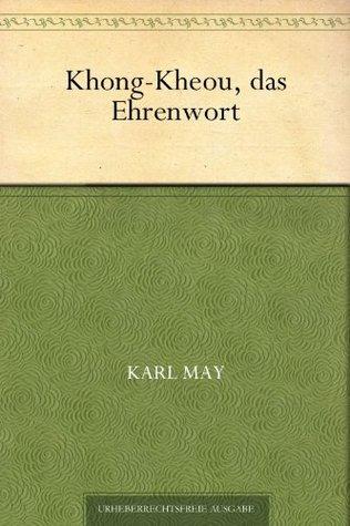 Khong-Kheou, das Ehrenwort (German Edition)
