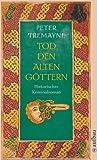Tod den alten Göttern by Peter Tremayne