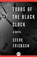 Tours of the Black Clock: A Novel