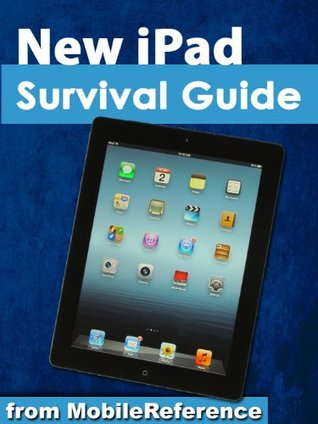New iPad Survival Guide from MobileReference: Step-by-Step User Guide for the iPad 3: Getting Started, Downloading FREE eBooks, Making Video Calls, Using eMail, and Surfing the Web (Mobi Manuals)