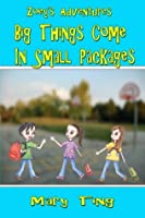 Big Things Come in Small Packages (Zoey's Adventures, #1)
