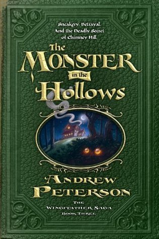 The Monster in the Hollows by Andrew       Peterson