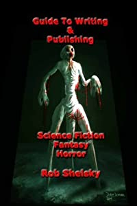 Guide To Writing & Publishing Science Fiction, Fantasy, Horror