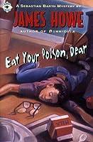 Eat Your Poison, Dear (Sebastian Barth Mysteries #2)