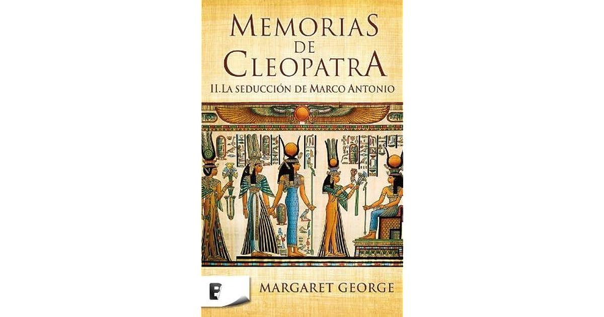 Memorias de Cleopatra 2. La seducción de Marco Antonio by Margaret ...