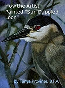 "How The Artist Painted ""Sun Dappled Loon"""
