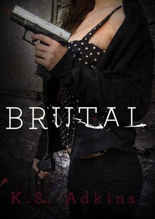 Brutal by K.S. Adkins
