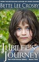 Jubilee's Journey (Wyattsville, #2)