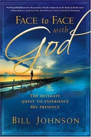 Face To Face With God  The Ulti - Bill Johnson