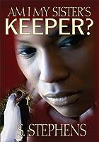 Am I My Sister's Keeper?