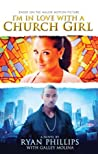I'm in Love with a Church Girl by Ryan M. Phillips