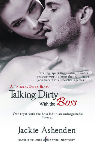 Talking Dirty With the Boss (Talking Dirty, #3)