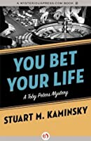 You Bet Your Life (The Toby Peters Mysteries, 3)