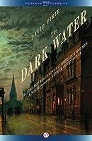 The Dark Water: The Strange Beginnings of Sherlock Holmes (Arthur Conan Doyle and Dr. Joseph Bell, #3)