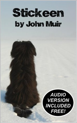 Stickeen by John Muir (Annotated with Unabridged Audiobook)