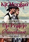 His Prairie Sweetheart (Prairie Brides #5)