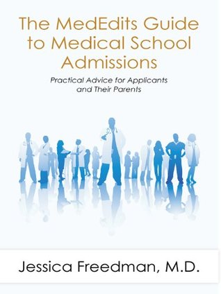 The Mededits Guide to Medical School Admissions: Practical