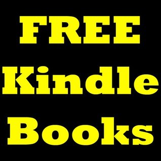 FREE Kindle Books: How to Get FREE Ebooks for Kindle! Discover How to Get the World's Greatest Books for Absolutely FREE!