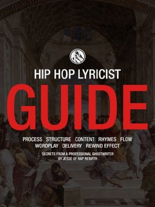 The Rap Rebirth Lyricist Guide: How to Write Amazing Hip-Hop