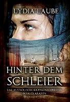 Hinter dem Schleier: Eine australische Krankenschwester in Saudi Arabien (German Edition)
