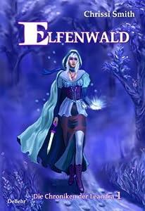 Die Chroniken der Leandra - Elfenwald