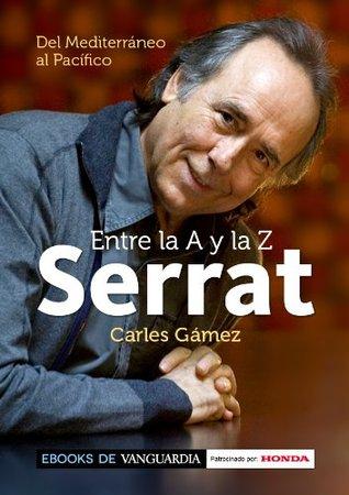 Serrat entre la A y la Z. Del Mediterráneo al Pacífico (Spanish Edition)