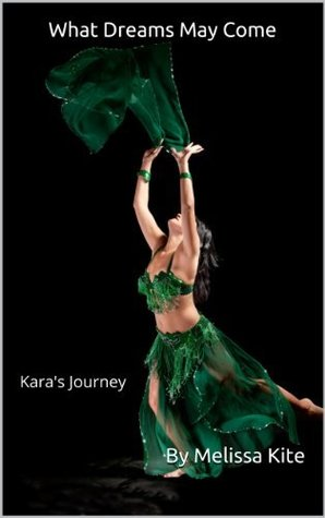 What Dreams May Come - Kara's Journey