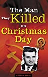 The Man They Killed on Christmas Day