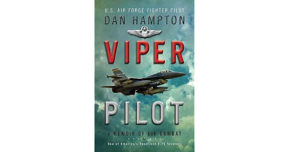 Viper Pilot: A Memoir of Air Combat by Dan Hampton