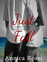 Just Fall (The Fall Series, #1)