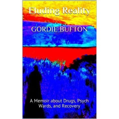 Eluding Reality: A Memoir about Drugs, Psych Wards, and Recovery