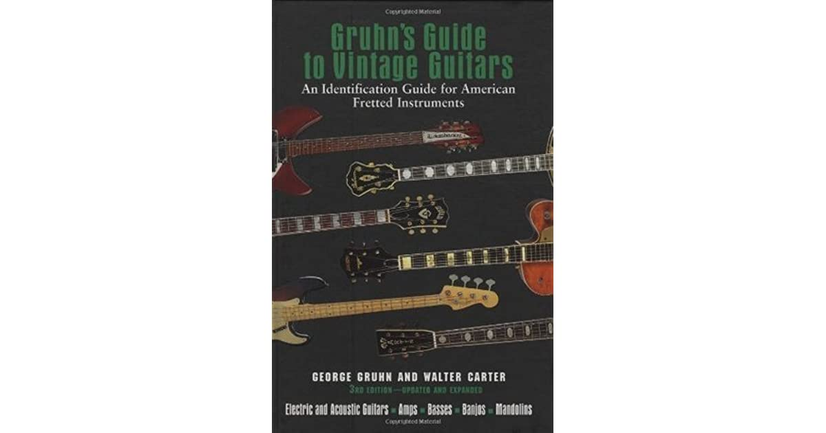 Gruhn's Guide To Vintage Guitars Updated and Revised Third
