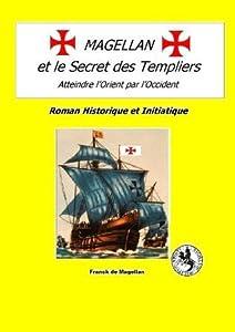 Magellan et le secrets des Templiers